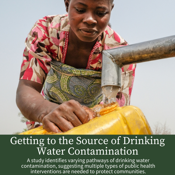 Getting to the Source of Drinking Water Contamination; A study identifies varying pathways of drinking water contamination, suggesting multiple types of public health interventions are needed to protect communities.
