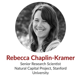 Rebecca Chaplin-Kramer, Senior Research Scientist, Natural Capital Project, Stanford University