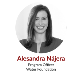 Alesandra Nájera; Program Officer, Water Foundation