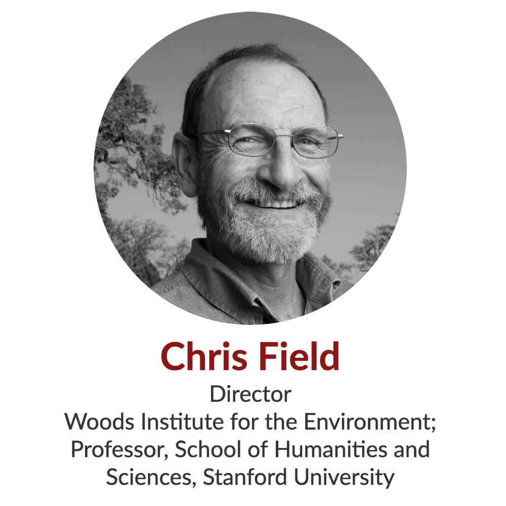 Chris Field, Director, Stanford Woods Institute for the Environment